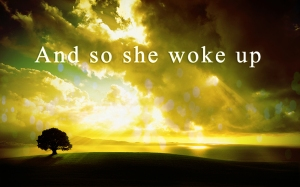 she woke up